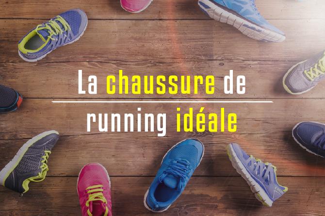 dc9b7654fcb La chaussure de running idéale  !