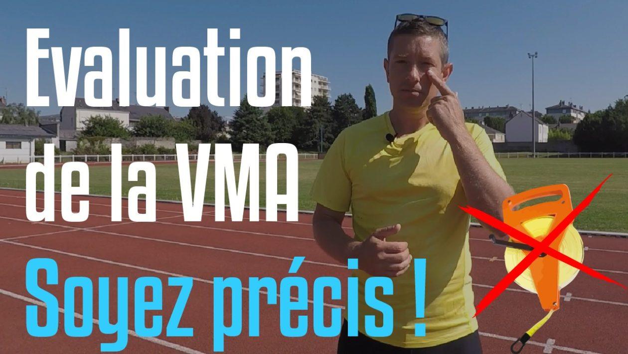 Évaluation de la VMA : soyez précis !